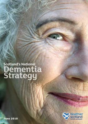Scotland s National Dementia Strategy   2010   2013.1 page 001